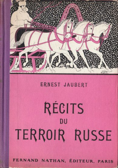 Récits du terroir russe, 1934. Type 1. Illustrateurs : Kuhn-Régnier, Kozminski