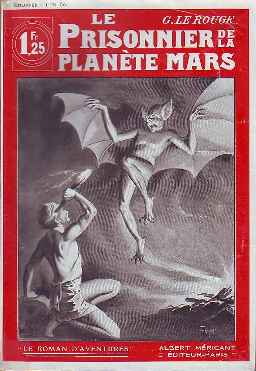 Gustave Le Rouge - Le prisonnier de la planète Mars